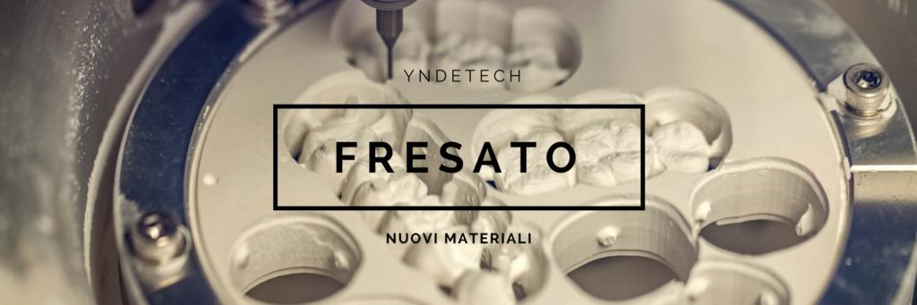 Fresato-Yndetech-nuovi-materiali